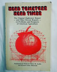 Hard Tomatoes, Hard Times: The Original Hightower Report and Other Recent Reports