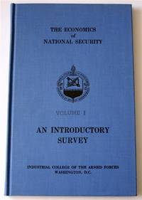 The Economics of National Security Volume I  an Introductory  Survey