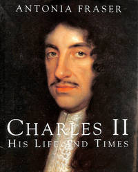 King Charles II: His Life and Times (Kings & queens of England)
