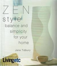 Zen Style: Balance And Simplicity For Your Home