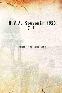 N.V.A. Souvenir 1923 Volume 7 1923 [Hardcover]