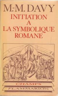 Initiation à la symbolique romane (XIIè siècle) Nouvelle édition de...