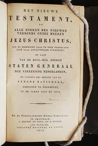 image of Het Nieuwe Testament, of Alle Boeken des Nieuwen Verbonds Onzes Heeren Jezus Christus, uit de Grieksche Taal in Onze Nederlandsche Taal getrouwelijk overgezet; op last van de Hoog-mog. Heeren Staten Generaal der Vereenigde Nederlanden, en volgens het besluit van de Synode Nationaal, gehouden te Dordrecht, in de Jaren 1618 en 1619