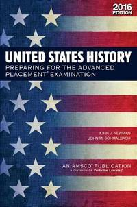 United States History : : Preparing for the Advanced Placement Examination (2016 Exam) by John J. Newman - 2016