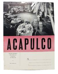 ACAPULCO.; Northern California's Finest Supper Club in Lafayette, on Tunnel Strip