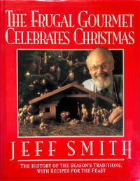 The Frugal Gourmet Celebrates Christmas by Jeff Smith - First - 1991 - from 2ndHandBooks.com (SKU: AA-HC-16301)