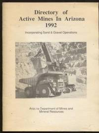 Directory of Active Mines In Arizona, 1992, (Directory 39): Incorporating  Sand & Gravel Operations
