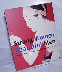 image of Strong Women, Beautiful men: Japanese Portrait Prints from the Toledo Museum of Art