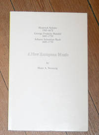 image of A New European Music: Heinrich Schutz 1585-1672, George Frideric Handel 1685 -1759, Johann Sebastian Bach 1685-1750