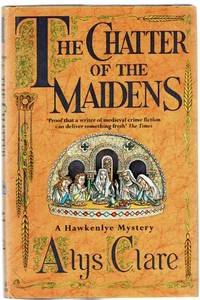 The Chatter of the Maidens: A Hawkenlye Mystery