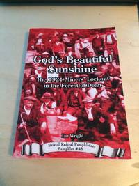 image of God's Beautiful Sunshine: The 1921 Miners' Lockout in the Forest of Dean