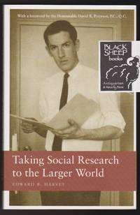 Taking Social Research to the Larger World by  Edward B Harvey - Paperback - Signed - 2005 - from Black Sheep Books and Biblio.com