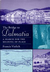 The Bridge to Dalmatia: A Search for the Meaning of Place