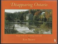 Disappearing Ontario:  Images from Our Vanishing Countryside