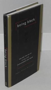 Being black; zen and the art of living with fearlessness and grace