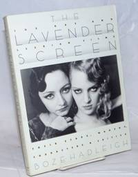 The Lavender Screen: the gay and lesbian films: their stars, makers, characters, and critics