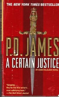 A Certain Justice by  P. D James - Paperback - 1998 - from Odds and Ends Shop and Biblio.com
