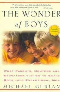 The Wonder of Boys : What Parents, Mentors and Educators Can Do to Shape Boys into Exceptional Men by Michael Gurian - Paperback - 1997 - from ThriftBooks (SKU: G0874778875I4N00)