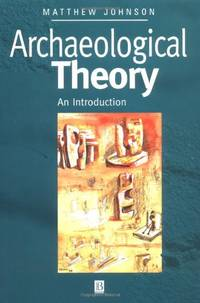 Archaeological Theory: An Introduction by  Matthew Johnson - Paperback - from World of Books Ltd and Biblio.com