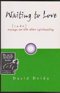 Waiting to Love: [rude] Essays on Life After Spirituality