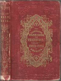 The Illustrated Handbook for Travelers Through the United States of America by  J. Calvin Smith - Hardcover - 1847 - from Back of Beyond Books, ABAA and Biblio.com