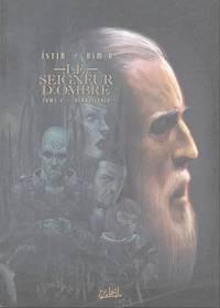 Le Seigneur d'ombre, tome 2: Renaissance by  Istin  D.  Dim - 2004 - from Livre Nomade and Biblio.com