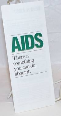 AIDS: there is something you can do about it [brochure]
