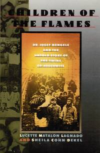 image of Children of the Flames: Dr. Josef Mengele and the Untold Story of the  Twins of Auschwitz
