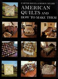 American Quilts and How to Make Them