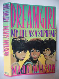image of Dreamgirl: My Life As a Supreme