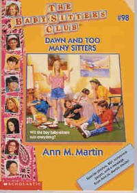 Dawn and Too Many Sitters (The Baby-Sitters Club Series #98) by Martin, Ann M - 1996