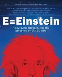 E = Einstein : His Life, His Thought, and His Influence on Our Culture