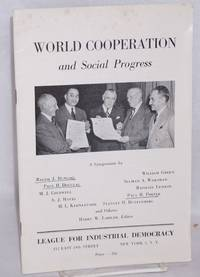 World cooperation and social progress; a symposium by Ralph J. Bunche, Paul H. Douglas, M.J. Coldwell, A.J. Hayes, H.L. Keenleyside, William Green, Selman A. Waksman, Raphael Lemkin, Paul R. Porter, Stanley H. Ruttenberg and others