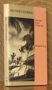 MIZNER'S FLORIDA by Donald W. Curl - Hardcover - Second printing - 1985 - from Andre Strong Bookseller and Biblio.com