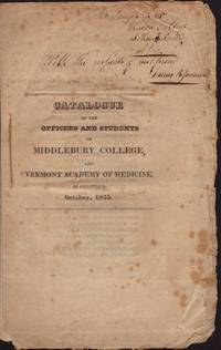 image of CATALOGUE OF THE OFFICERS & STUDENTS of Middlebury College, and Vermont Acadamy of Medicine, In Connexion. October 1825