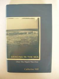 Dancing In The Sea  -  Once The Hijack Was Over