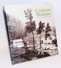 Carleton Watkins The Art of Perception; with an introduction by Maria Morris Hambourg