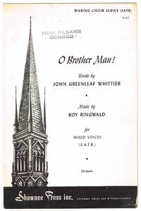 O BROTHER MAN!: for Mixed Voices - S.A.T.B.,  A-401 IN Waring Choral series