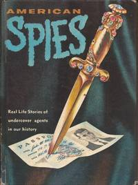 image of American Spies (Real Life Stories of Undercover Agents in Our History)