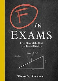 F in Exams: Even More of the Best Test Paper Blunders