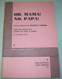 Oh, Mama! No, Papa!: A Comedy in Three Acts