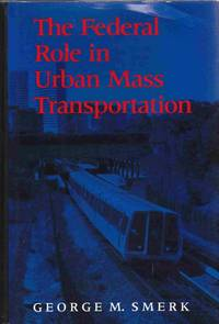 The Federal Role in Urban Mass Transportation