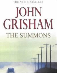 The Summons: Written by John Grisham  2002 Edition  1st Publisher: Century Ha