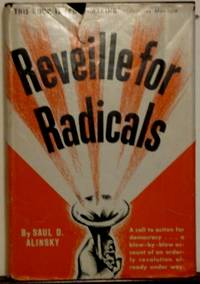 REVEILLE FOR RADICALS by  SAUL ALINSKY  - First Edition  - 1946  - from RON RAMSWICK BOOKS, IOBA  (SKU: 42644)