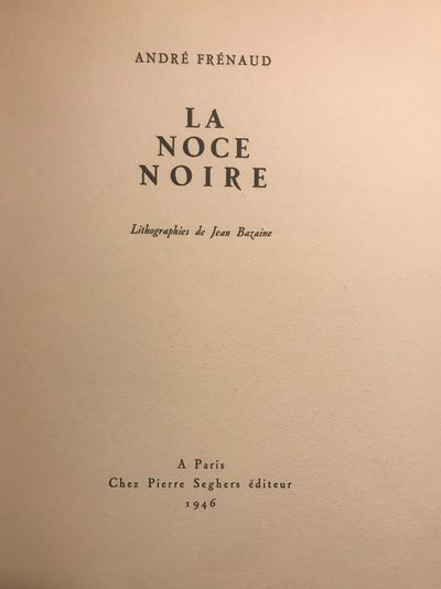 Paris: Chez Pierre Seghers Editeur, 1946. Limited Edition of 150 numbered copies, of which this is #...