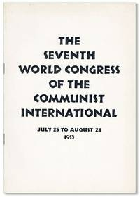 The Seventh World Congress of the Communist International. July 25 to August 21, 1935
