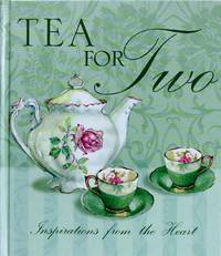 Tea for Two: Inspirations From the Heart