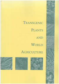 Transgenic Plants and World Agriculture