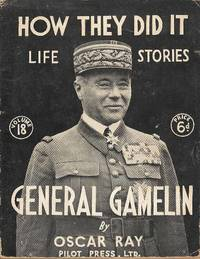 How They Did It Life Stories.  Volume 18.  General Gamelin