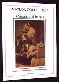 Naylor Collection of Cameras and Images: Photographs and Technology Spanning the 150 Years of Photography